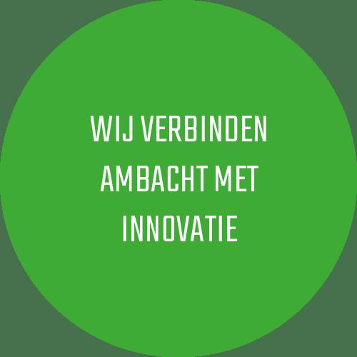 Wij verbinden ambacht met innovatie