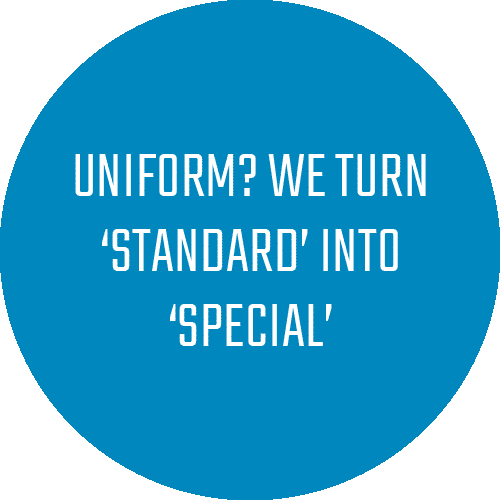 Uniform? We turn standard into special